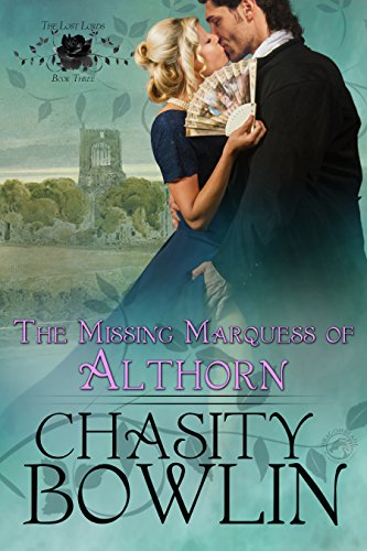 The Missing Marquess of Althorn (The Lost Lords Book 3)