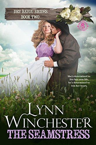 The Seamstress (Dry Bayou Brides Book 2)