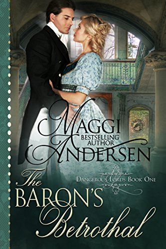 The Baron's Betrothal (Dangerous Lords Book 1)
