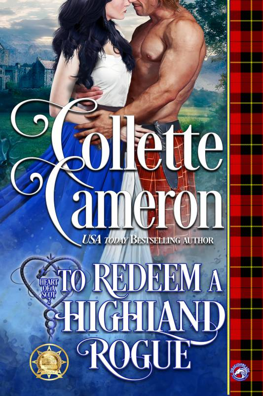 To Redeem a Highland Rogue (Heart of a Scot Book 2)