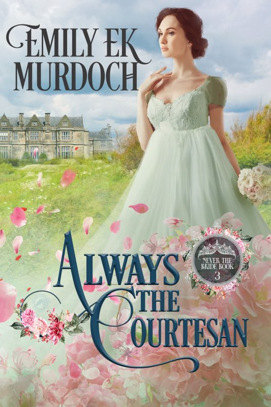 Always the Courtesan________ (Never the Bride Book 3)
