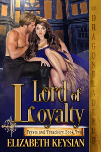 Lord of Loyalty ____(Trysts and Treachery Book 2)