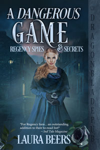 A Dangerous Game (Regency Spies & Secrets Book 2)